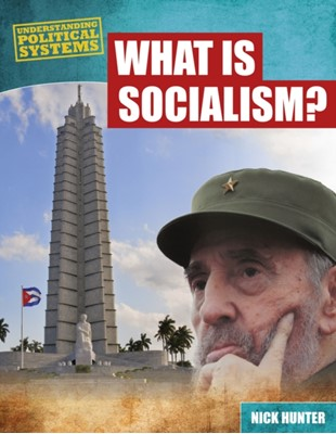 What Is Socialism? Nick Hunter 9781474731164