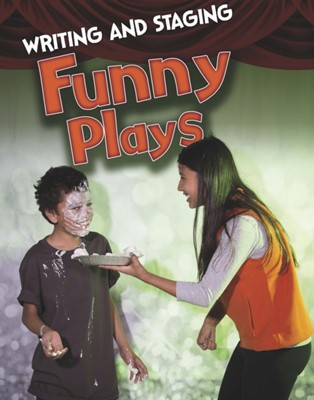 Writing and Staging Funny Plays Charlotte Guillain 9781474715362