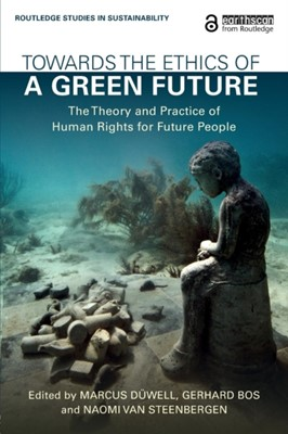 Towards the Ethics of a Green Future (Open Access)  9781138069329