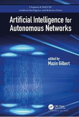 Artificial Intelligence for Autonomous Networks  9780815355311