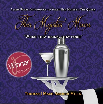 Their Majesties' Mixers Thomas Mace-Archer-Mills 9781912635535