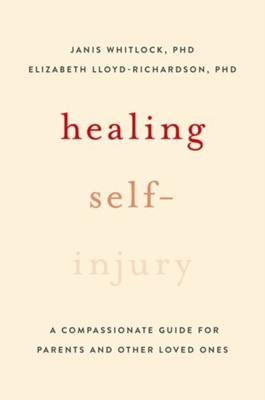 Healing Self-Injury Elizabeth E. (Assistant Professor of Psychology Lloyd-Richardson, Janis (Research Scientist Whitlock 9780199391608