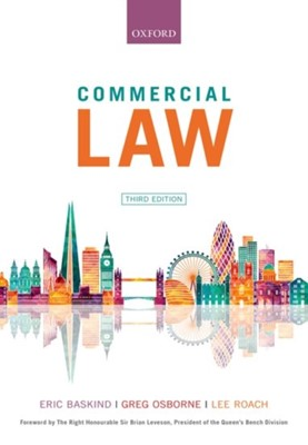 Commercial Law Eric (Senior Lecturer in Law Baskind, Greg (Former Senior Lecturer in Law Osborne, Lee (Senior Lecturer in Law Roach 9780198825975