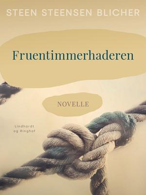 Fruentimmerhaderen Steen Steensen Blicher 9788726134124