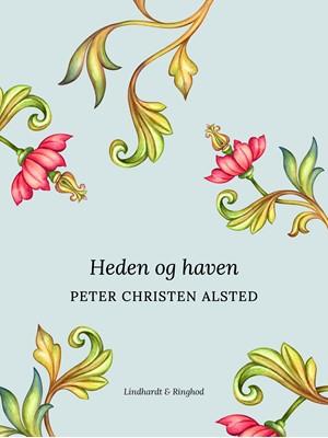 Heden og haven Peter Christen Alsted 9788726020458