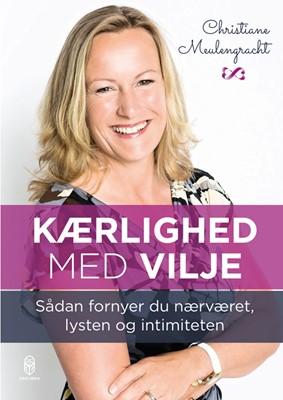 Kærlighed med vilje Christiane Meulengracht 9788793664425