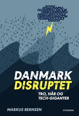 Danmark disruptet Markus Bernsen 9788702270884