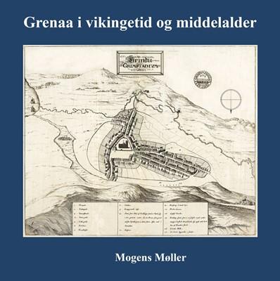 Grenaa i vikingetid og middelalder Mogens Møller 9788743008019