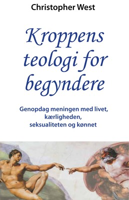 Kroppens teologi for begyndere CHRISTOPHER WEST 9788792501424