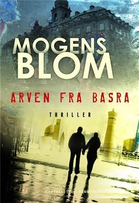 Arven fra Basra Mogens Blom 9788711902950