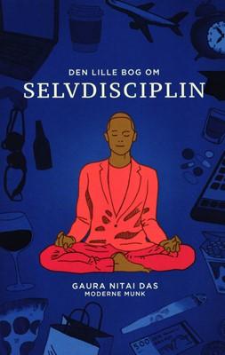 Den lille bog om selvdisciplin Gaura Nitai Das 9788797131404
