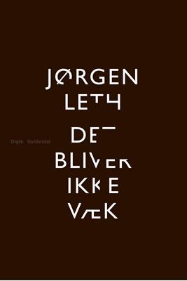 Det bliver ikke væk Jørgen Leth 9788702282320