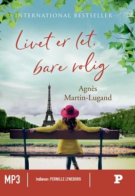Livet er let, bare rolig Agnès Martin-Lugand 9788740054491