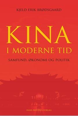 Kina i moderne tid – samfund, økonomi og politik Kjeld Erik Brødsgaard 9788741275307