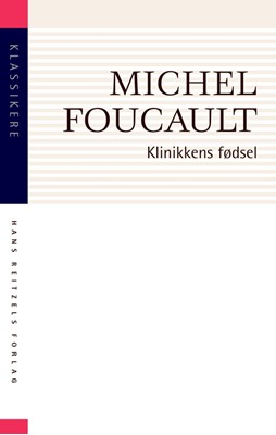 Klinikkens fødsel Michel Foucault 9788741276120