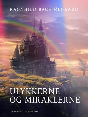 Ulykkerne og miraklerne Ragnhild Bach Ølgaard 9788726079876