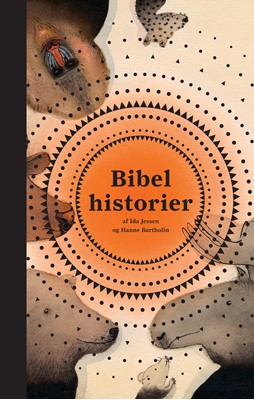 Bibelhistorier Ida Jessen, Hanne Bartholin 9788775239443