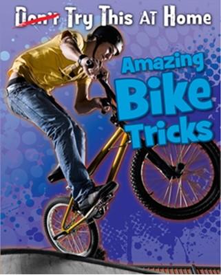 Amazing Bike Tricks Ellen Labrecque 9781406251067
