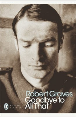 Goodbye to All That Robert Graves 9780141184593