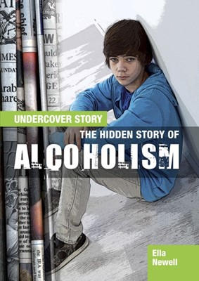 The Hidden Story of Alcoholism Ella Newell 9781474716345