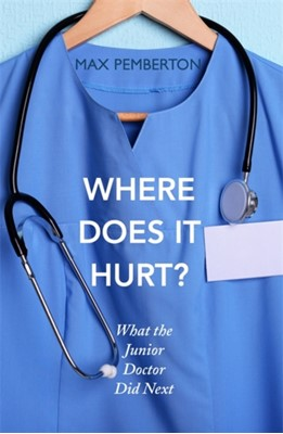 Where Does it Hurt? Max Pemberton 9780340919934