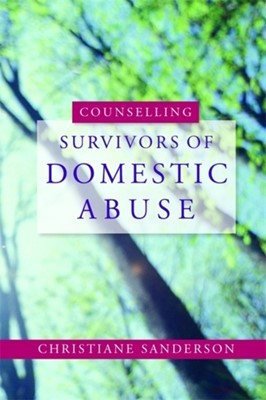 Counselling Survivors of Domestic Abuse Christiane Sanderson 9781843106067