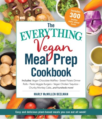 The Everything Vegan Meal Prep Cookbook Marly McMillen Beelman 9781507210178