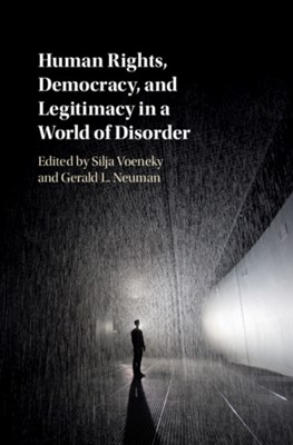 Human Rights, Democracy, and Legitimacy in a World of Disorder  9781108420945