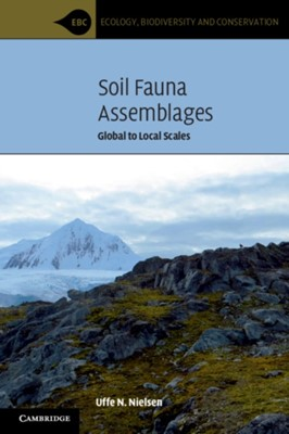 Soil Fauna Assemblages Uffe N. (Western Sydney University) Nielsen 9781316642108