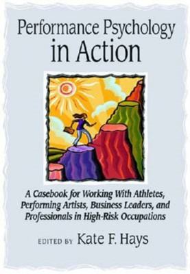 Performance Psychology in Action  9781433804434