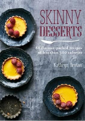 Skinny Desserts Kathryn Bruton 9780857834805
