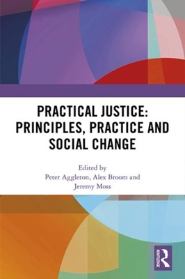 Practical Justice: Principles, Practice and Social Change  9781138541658