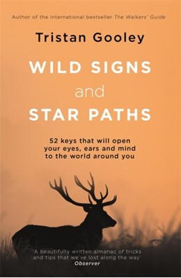 Wild Signs and Star Paths Tristan Gooley 9781473655928