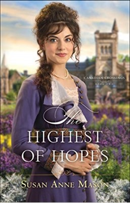 The Highest of Hopes Susan Anne Mason 9780764219849