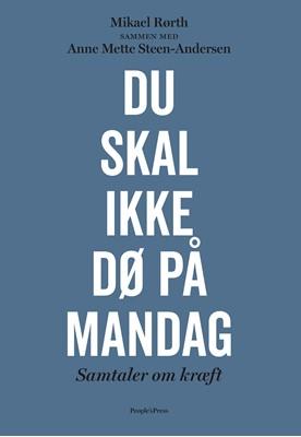 Du skal ikke dø på mandag Mikael Rørth, Anne Mette Steen-Andersen 9788770363938