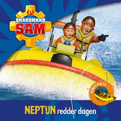 Brandmand Sam; Neptun redder dagen  9788793219489