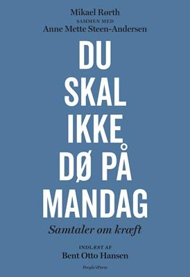 Du skal ikke dø på mandag Mikael Rørth, Anne Mette Steen-Andersen 9788770363853