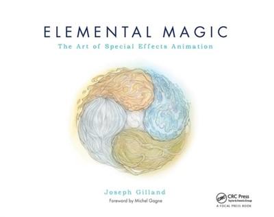 Elemental Magic, Volume I Joseph (In his 32+ year animation career Gilland, Joseph Gilland 9780240811635