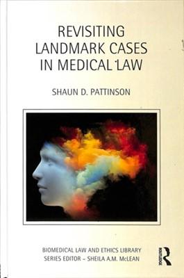 Revisiting Landmark Cases in Medical Law Shaun D. (Durham University Pattinson 9781138808331
