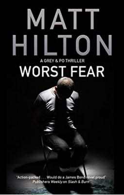 Worst Fear Matt Hilton 9781847518606