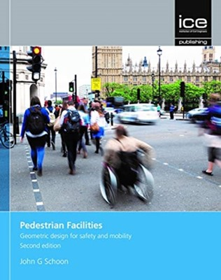 Pedestrian Facilities, Second edition John Schoon 9780727763099