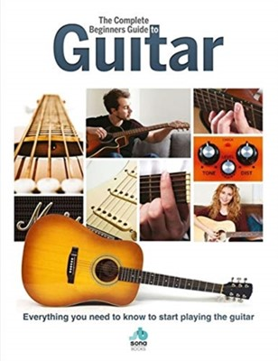 The Complete Beginners Guide to The Guitar  9781912918034