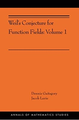 Weil's Conjecture for Function Fields Jacob Lurie, Dennis Gaitsgory 9780691182131
