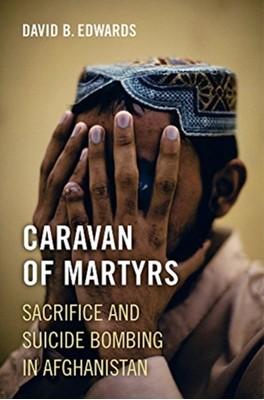 Caravan of Martyrs David B. Edwards 9780520303461