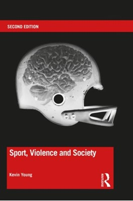Sport, Violence and Society Kevin (University of Calgary Young 9781138830714