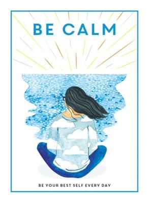 Be Calm Editors of 'Teen Breathe' 9781781453865