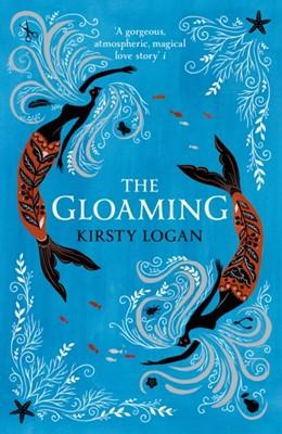 The Gloaming Kirsty Logan 9781784706562