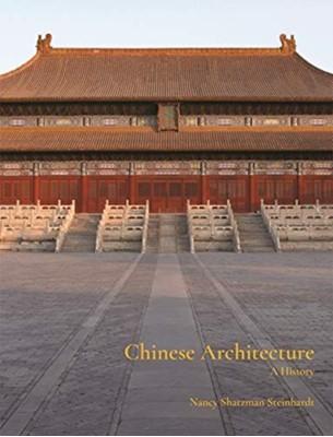 Chinese Architecture Nancy Steinhardt 9780691169989