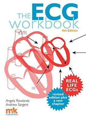 The ECG Workbook Andrew Sargent, Angela Rowlands 9781910451267