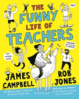 The Funny Life of Teachers James Campbell, Professor James Campbell 9781408898246
